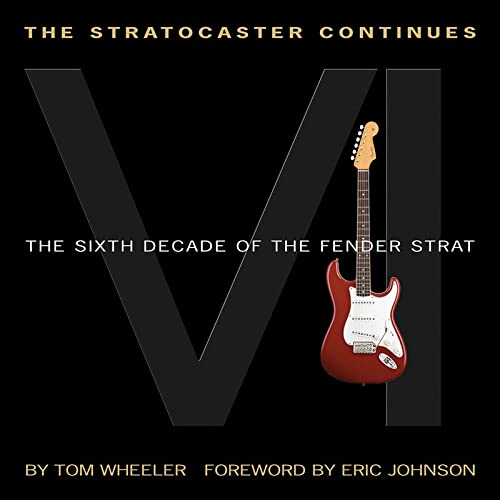 9781495004551: The Stratocaster Continues: The Sixth Decade of the Fender Strat