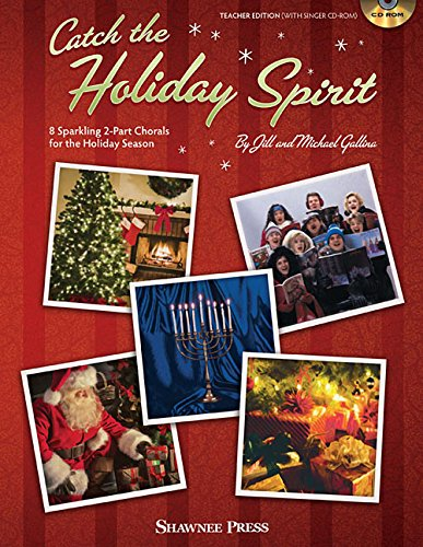 9781495007385: Catch the Holiday Spirit: 8 Sparkling 2-Part Chorals for the Holiday Season