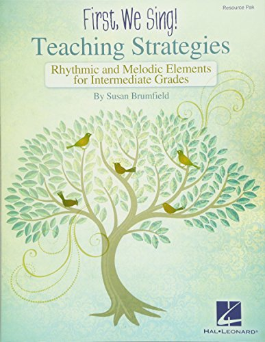 9781495008399: First We Sing: Teaching Strategies (Intermediate): Rhythmic & Melodic Elements for Intermediate Grades