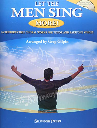 Let the Men Sing More!: 10 Reproducible Chorals for Tenor and Baritone Voices (Hardcover)