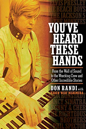 You've Heard: These Hands from the Wall of Sound to the Wrecking Crew and Other Incredible ...