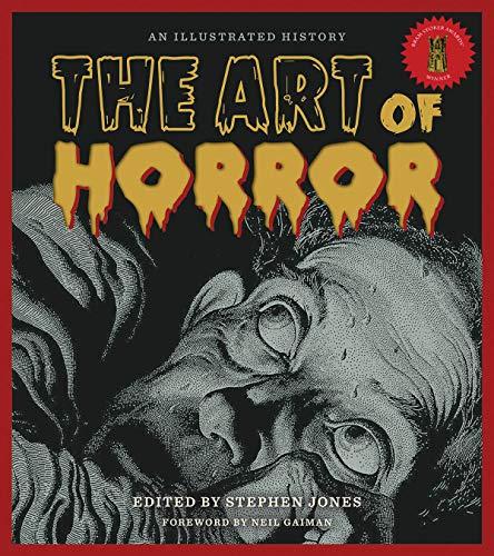 The Art of Horror: An Illustrated History (Hardcover): Stephen Jones