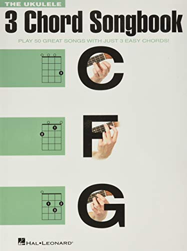 9781495009143: The Ukulele 3 Chord Songbook - Play 50 Great Songs with Just 3 Easy Chords]