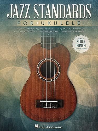 Jazz Standards for Ukulele: Includes Bonus Mouth Trumpet Lesson! (Paperback)