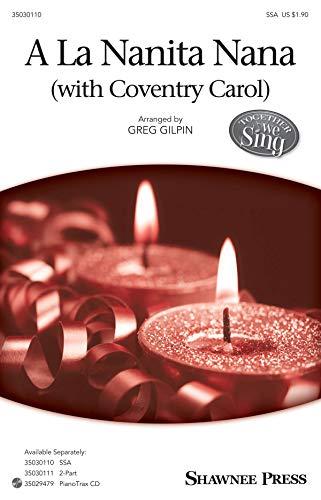 9781495009907: A La Nanita Nana - with Coventry Carol - SSA - SSA - Sheet Music