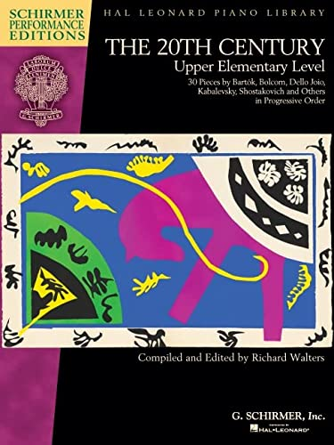 The 20th Century - Upper Elementary Level: 30 Piano Pieces (Schirmer Performance Editions) (20th ...