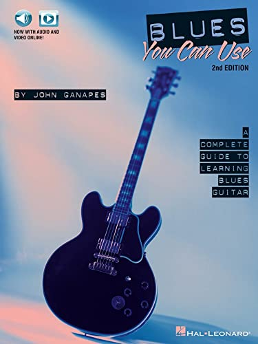 Blues You Can Use: A Complete Guide to Learning Blues Guitar: Ganapes, John