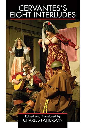 Cervantes's Eight Interludes: Cervantes, Miguel de