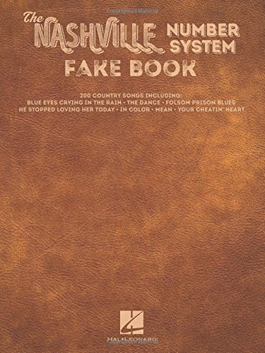 The Nashville Number System Fake Book: Hal Leonard Corp.