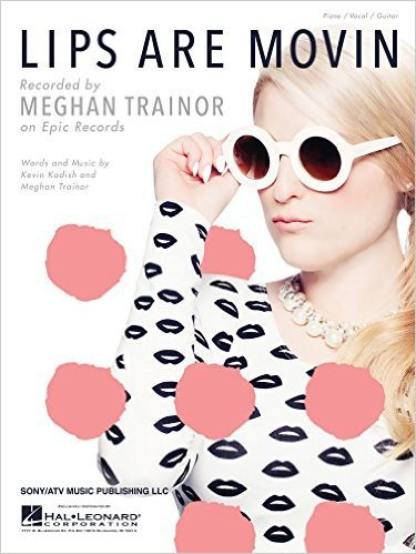 9781495014840: Meghan Trainor - Lips Are Movin - Sheet Music Single