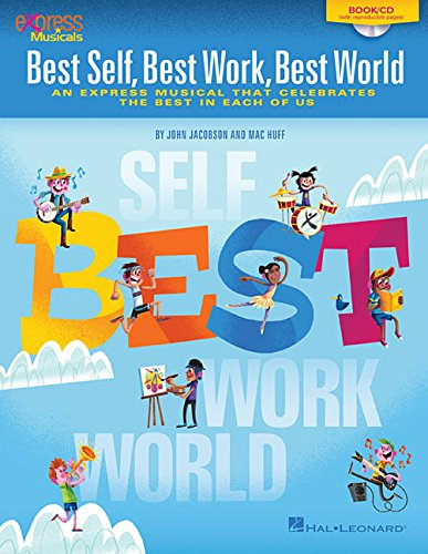 9781495017551: Best Self, Best Work, Best World: An Express Musical that Celebrates the Best in Each of Us (Express Musicals)