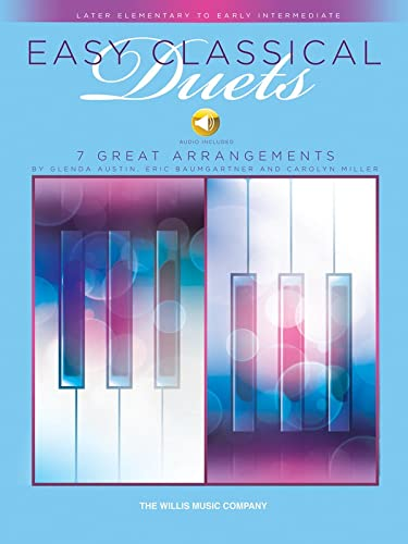 Easy Classical Duets: 7 Great Arrangements, Later Elementary to Early Intermediate: Hal Leonard ...