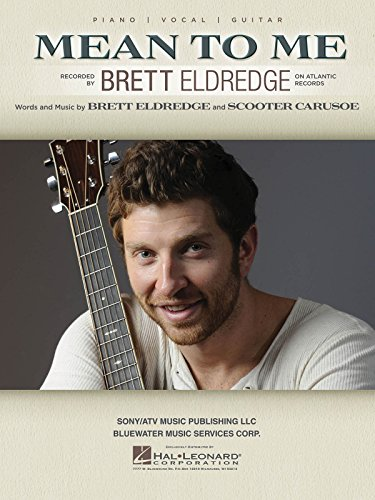 9781495021596: Brett Eldredge - Mean To Me - Piano/Vocal/Guitar Sheet Music Single