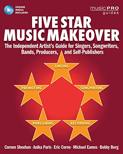 9781495021756: Five Star Music Makeover: The Independent Artist's Guide for Singers, Songwriters, Bands, Producers, and Self-Publishers (Online Media) (Music Pro Guides)