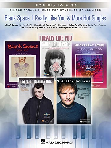 9781495023279: Blank Space, I Really Like You & More Hot Singles: Pop Piano Hits Series Simple Arrangements for Students of All Ages