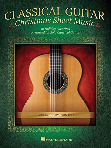 9781495025860: Classical Guitar Christmas Sheet Music: 30 Holiday Favorites Arranged for Solo Classical Guitar