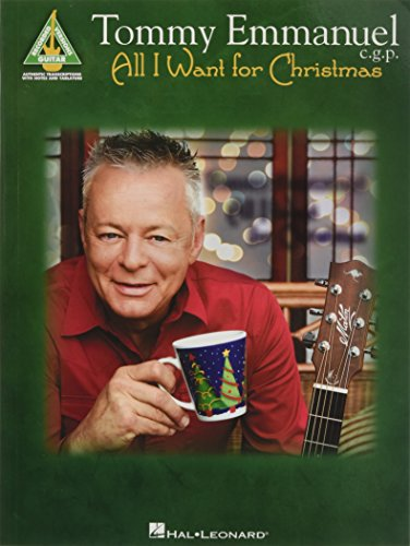 9781495026157: Tommy Emmanuel - All I Want for Christmas (Guitar Recorded Versions)
