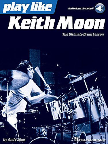 Play like Keith Moon: The Ultimate Drum Lesson Book with Online Audio Tracks: Andy Ziker