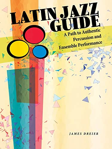 9781495028977: Latin Jazz Guide: A Path to Authentic Percussion and Ensemble Performance