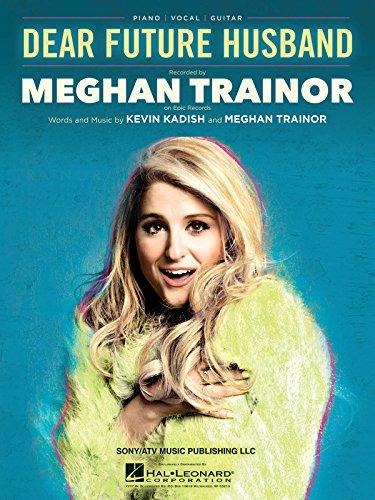 9781495029738: Meghan Trainor - Dear Future Husband - Sheet Music Single