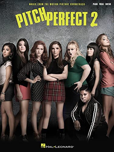 Pitch Perfect 2: Music from the Motion Picture Soundtrack: Hal Leonard Corp.