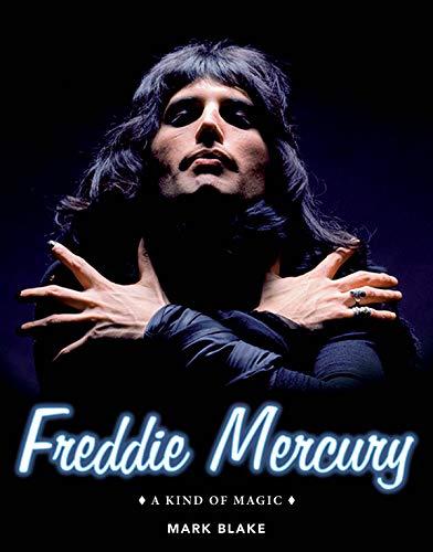 9781495030116: Freddie Mercury: A Kind of Magic