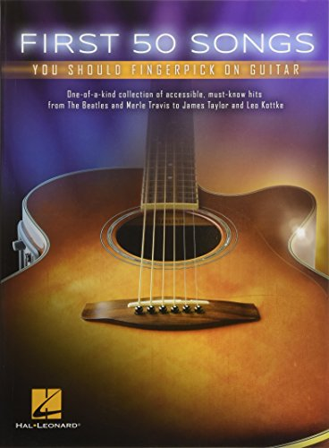 First 50 Songs You Should Fingerpick on: Hal Leonard Publishing