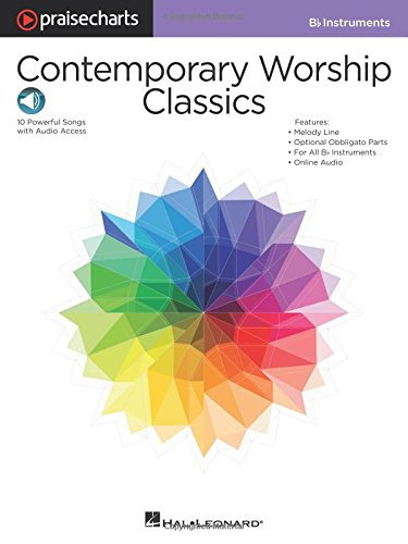 Contemporary Worship Classics: Bb Instruments Melody + Part, Includes Downloadable Audio (...