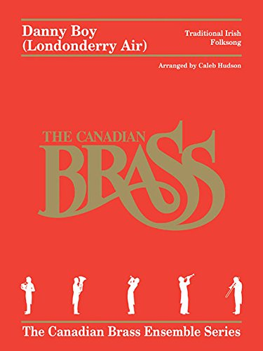 9781495035050: Danny Boy (Londonderry Air) For Brass Quintet - Score And Parts (Canadian Brass Ensemble)