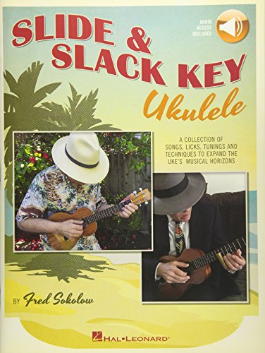 9781495036132: Slide & Slack Key Ukulele: A Collection of Songs, Licks, Tunings and Techniques to Expand the Uke's Musical Horizons