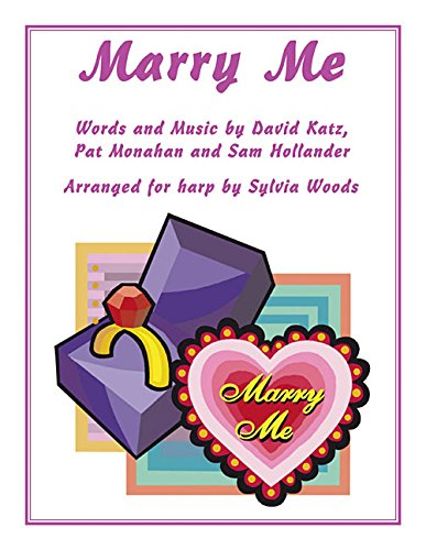 9781495045875: Marry Me: Arranged for Harp by Sylvia Woods