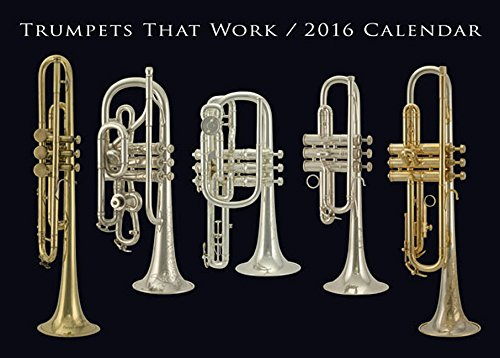 9781495046162: Trumpets That Work 2016 Calendar
