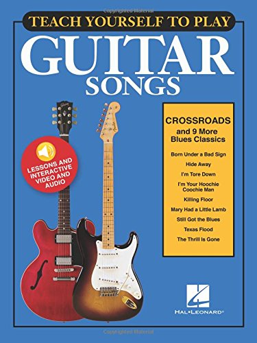 9781495049484: Teach Yourself To Play Guitar Songs: Crossroads And 9 More Blues Classics (Book/Online Media)