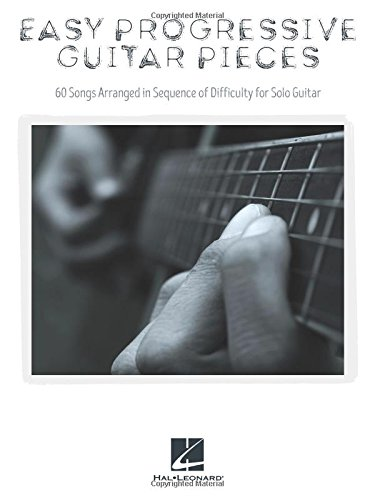 9781495058738: Easy Progressive Guitar Pieces: 60 Songs Arranged in Sequence of Difficulty for Solo Guitar
