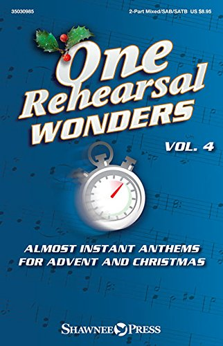 9781495061882: One Rehearsal Wonders, Vol. 4 - Advent and Christmas: 2-Part Mixed, Sab and Satb Anthems