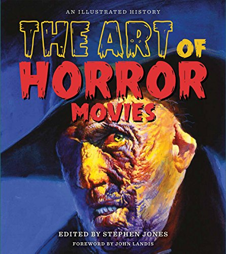 9781495064845: The Art of Horror Movies: an Illustrated History (Applause Books)