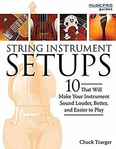 String Instrument Setups: 10 That Will Make Your Instrument Sound Louder, Better, And Easier To Play