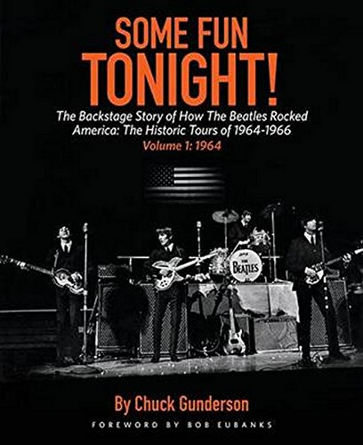 9781495065675: Some Fun Tonight!: The Backstage Story of How the Beatles Rocked America: The Historic Tours of 1964-1966: 1964