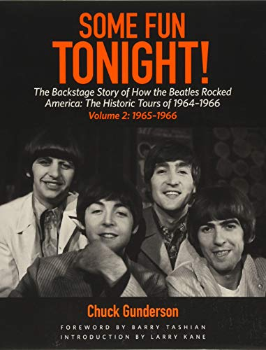 9781495065682: Some Fun Tonight!: The Backstage Story of How the Beatles Rocked America: The Historic Tours of 1964-1966 Volume 2: 1965-1966
