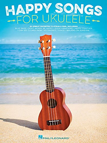 9781495069475: Happy Songs for Ukulele: 20 Upbeat Favorites to Strum & Sing