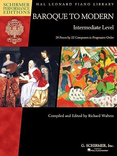 Baroque to Modern: Intermediate Level: 28 Pieces
