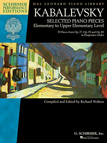 Dmitri Kabalevsky - Selected Piano Pieces: Elementary: Kabalevsky, Dmitri