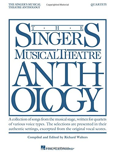 9781495098932: Singer's Musical Theatre Anthology - Quartets: Book Only (The Singer's Musical Theatre Anthology)