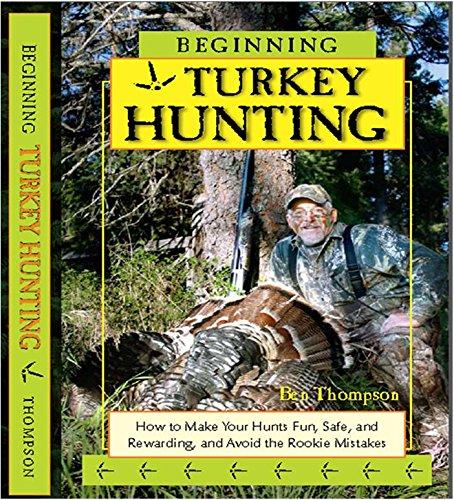 9781495104916: Beginning Turkey Hunting