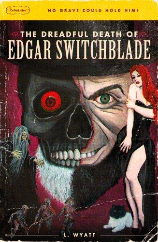 The Dreadful Death of Edgar Switchblade: Lonesome Wyatt