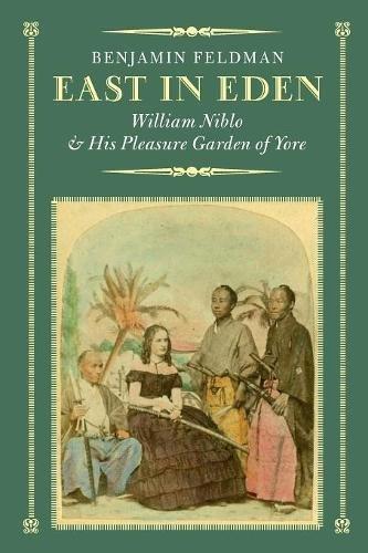 9781495115462: East in Eden: William Niblo and His Pleasure Garden of Yore