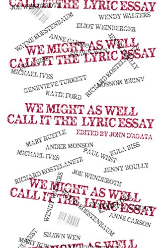 9781495123948: We Might As Well Call It the Lyric Essay