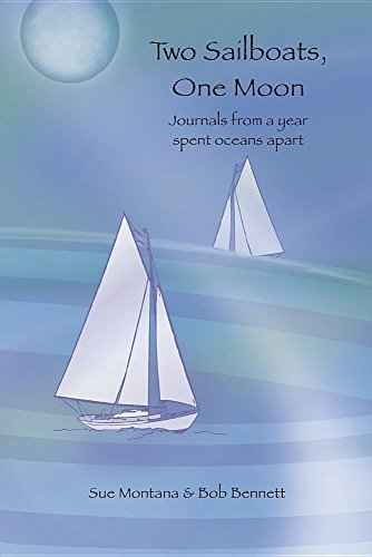 9781495130991: Two Sailboats, One Moon: Journals from a year spent oceans apart