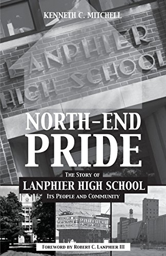 North-End Pride: The Story of Lanphier High School, Its People and Community: Mitchell, Kenneth C.