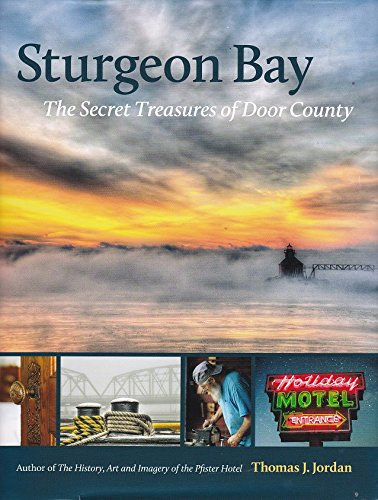 9781495142031: Sturgeon Bay: The Secret Treasures of Door County